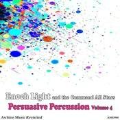 Persuasive Percussion Volume 4 Songs