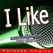 I Like (Originally Performed By Keri Hilson) [Karaoke Version] Song