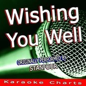 Wishing You Well (Originally Performed By Stanfour) [Karaoke Version] Song