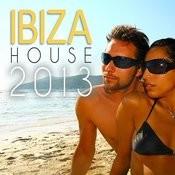 Ibiza House 2013 Songs