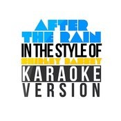 After The Rain (In The Style Of Shirley Bassey) [Karaoke Version] - Single Songs