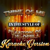 Think Of Me (In The Style Of The Phantom Of The Opera) [Karaoke Version] - Single Songs