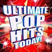 Ultimate Pop Hits Today! Songs