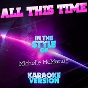 All This Time (In The Style Of Michelle Mcmanus) [Karaoke Version] Song