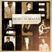 Great Light Of The World:  The Best Of Bebo Norman Songs