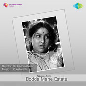 Dodda Mane Estate Songs