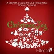 Christmas Joy: A Delightful Collection Of Instrumental Holiday Favorites Songs