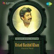 Ustad Rasid Khan Classical (vocal) Songs
