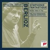 Berlioz:  Symphonie Fantastique, Op. 14; Berlioz Takes A Trip Songs