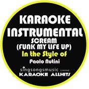 Scream (Funk My Life Up) [In The Style Of Paolo Nutini] [Karaoke Instrumental Version] - Single Songs