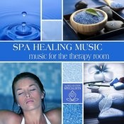 Spa Healing Music: Music For The Therapy Room Songs