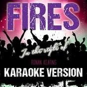 Fires (In The Style Of Ronan Keating) [Karaoke Version] - Single Songs