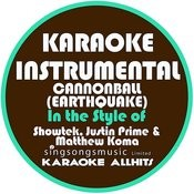 Cannonball (Earthquake) [In The Style Of Showtek, Justin Prime & Matthew Koma] [Karaoke Instrumental Version] - Single Songs