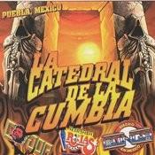 La Catedral De La Cumbia Songs