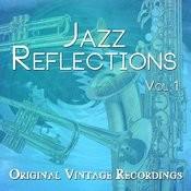 Jazz Reflections - Original Vintage Recordings, Vol. 1 Songs