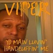 Yo Main Luvin' Handcuffin' Me Songs