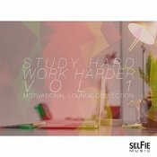 Study Hard, Work Harder Vol. 1 - Motivational Lounge Collection Songs