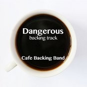 Dangerous (Backing Track Instrumental Version) - Single Songs