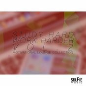 Study Hard, Work Harder Vol.2 - Motivational Lounge Collection Songs