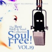 Soul Free! The Best R&B & Soul Collection - Vol.19 Songs