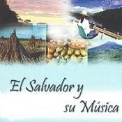 El Salvador Y Su Musica Songs