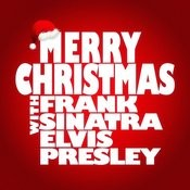 Merry Christmas With Frank Sinatra & Elvis Presley Songs
