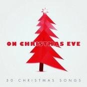 On Christmas Eve - 50 #christmas Songs Songs