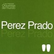 Las Mejores Orquestas Del Mundo Vol.13: Pérez Prado Songs