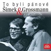 To Byli Pánové Šimek A Grossmann Songs