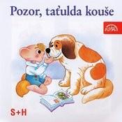 Pozor, Taťulda Kouše Songs