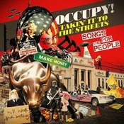 Occupy! Takin' It To The Streets - Songs For The People Songs