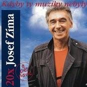 Kdyby Ty Muziky Nebyly: 20x Josef Zíma Songs