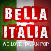 Bella Italia – We Love Italian Pop Songs Songs
