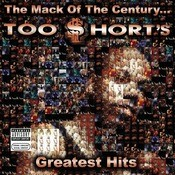 The Mack Of The Century... Too $hort's Greatest Hits Songs