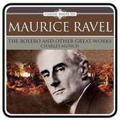 Ravel: The Boléro And Other Great Works Songs