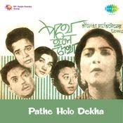 Pathe Holo Dekha Songs