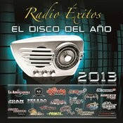 Radio Éxitos El Disco Del Año 2013 Songs
