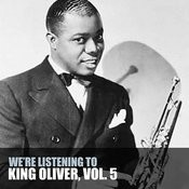 We're Listening To King Oliver, Vol. 5 Songs