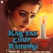 Kab Tak Chup Rahungi Songs