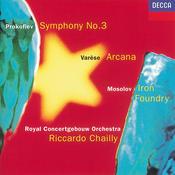 Mosolov: Iron Foundry/Prokofiev: Symphony No.3/Varèse: Arcana Songs