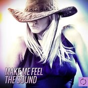 Make Me Feel The Sound Songs
