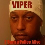 2 Burn A Police Alive Songs