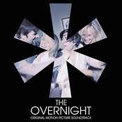 The Overnight (Original Motion Picture Soundtrack) Songs