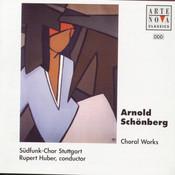 Schönberg: Choral Works Songs