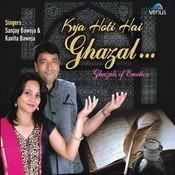 Kya Hoti Hai Ghazal Songs