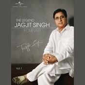 The Legend Forever - Jagjit Singh - Vol.1 Songs