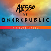 If I Lose Myself (Alesso vs OneRepublic) Songs