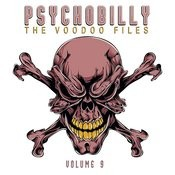 Psychobilly: The Voodoo Files, Vol. 9 Songs