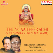 Thungaa Theeradhi (Songs On Raghavendra Swamy) Songs