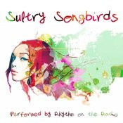 Sultry Songbirds Songs